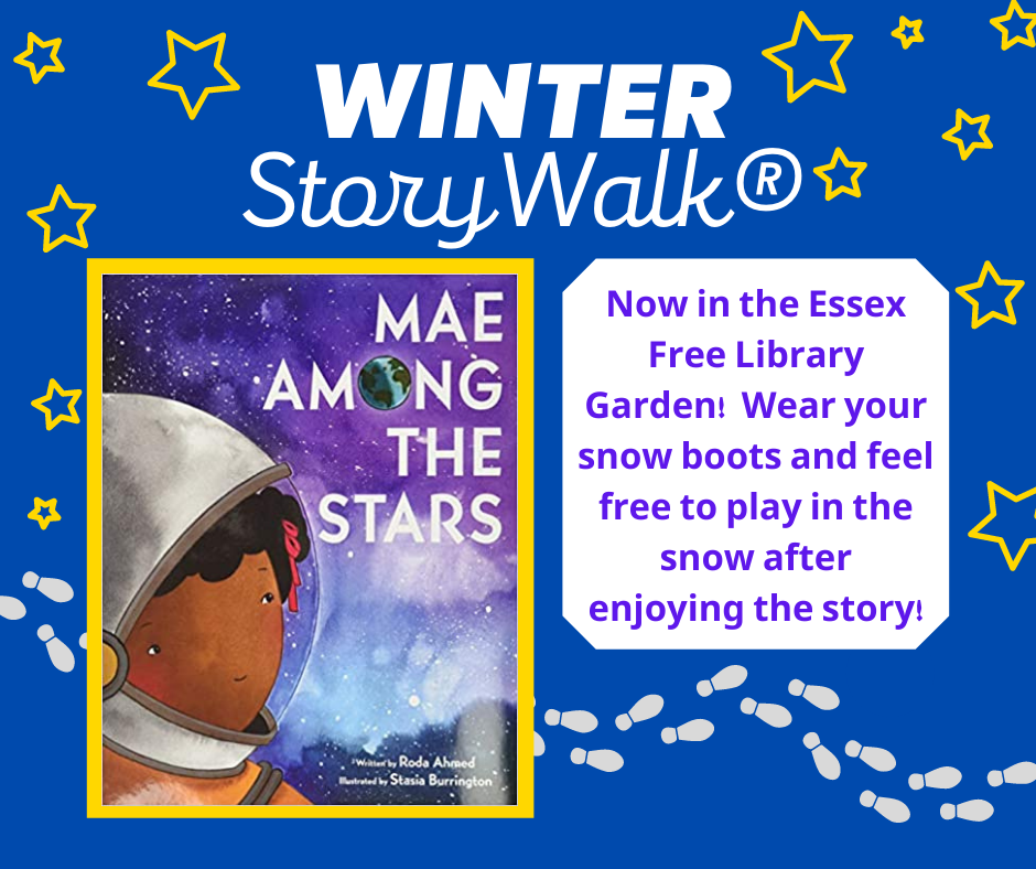 "Winter Storywalk at Essex Free Library - ""Mae Among the Stars"""